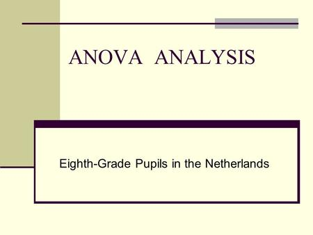 ANOVA ANALYSIS Eighth-Grade Pupils in the Netherlands.