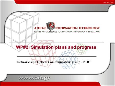 1 Networks and Optical Communications group – NOC WP#2: Simulation plans and progress.