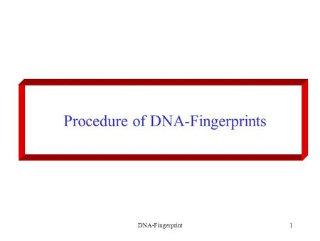 DNA-Fingerprint1 Procedure of DNA-Fingerprints. DNA-Fingerprint2 Tubes for each workgroup.