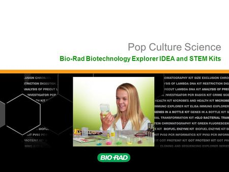 Pop Culture Science Bio-Rad Biotechnology Explorer IDEA and STEM Kits.