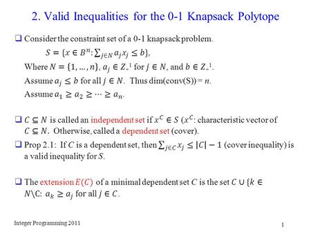 2. Valid Inequalities for the 0-1 Knapsack Polytope Integer Programming 2011 1.
