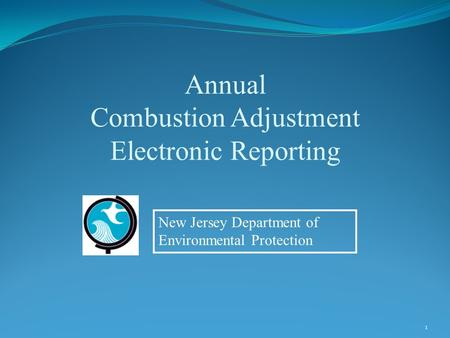 1 Annual Combustion Adjustment Electronic Reporting New Jersey Department of Environmental Protection.
