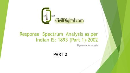Response Spectrum Analysis as per Indian IS: 1893 (Part 1)-2002 Dynamic Analysis PART 2.