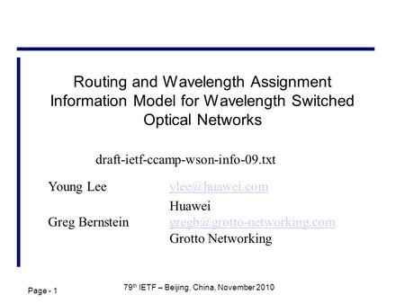 Page - 1 79 th IETF – Beijing, China, November 2010 Routing and Wavelength Assignment Information Model for Wavelength Switched Optical Networks Young.