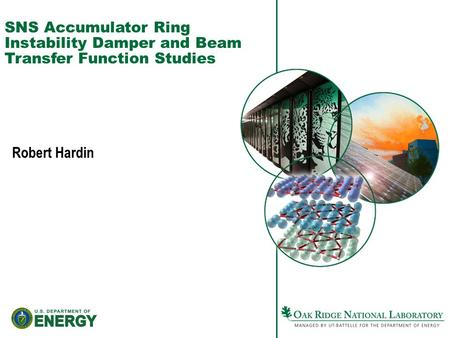SNS Accumulator Ring Instability Damper and Beam Transfer Function Studies Robert Hardin.
