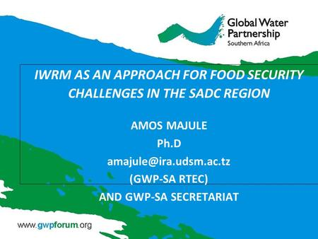 IWRM AS AN APPROACH FOR FOOD SECURITY CHALLENGES IN THE SADC REGION