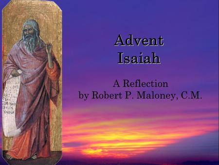 Advent Isaiah A Reflection by Robert P. Maloney, C.M.