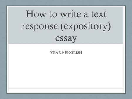 How to write a text response (expository) essay