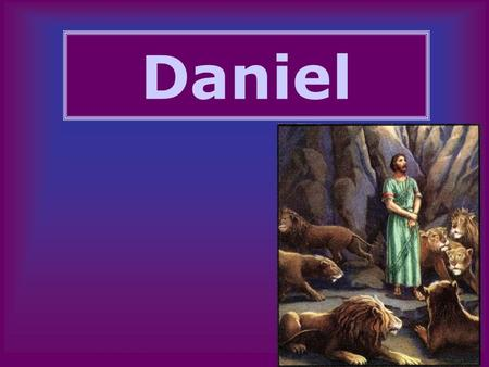 Daniel. Nature of the Book Prophecy –Proclaims the need for faithfulness to God, but without the normal denunciation of sin, injustice, and unrighteousness.