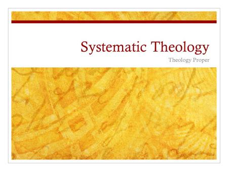 Systematic Theology Theology Proper. Today: The Trinity If it can be shown...