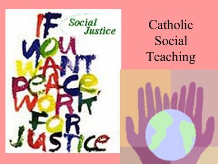 "Catholic Social Teaching. Link of Religious and Social Dimensions of Life The ""social"" -the human construction of the world – is not ""secular"" in the."