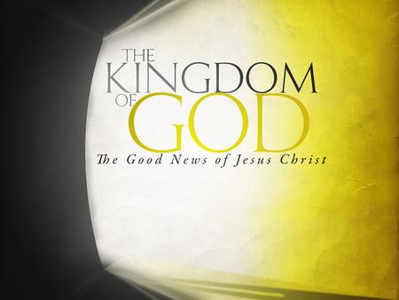 The Gospel of the Kingdom of God In this series we shall study – Plans, Prophecies, and Expectations – The Kingdom Is At Hand! – The Kingdom's Nature.
