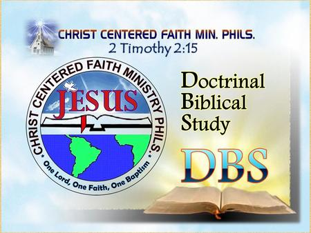 2 Timothy 2:15. JUNE 16, 2012 D - Doctrinal B - Biblical S - Study.