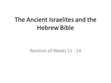 The Ancient Israelites and the Hebrew Bible