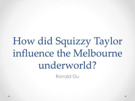 How did Squizzy Taylor influence the Melbourne underworld?