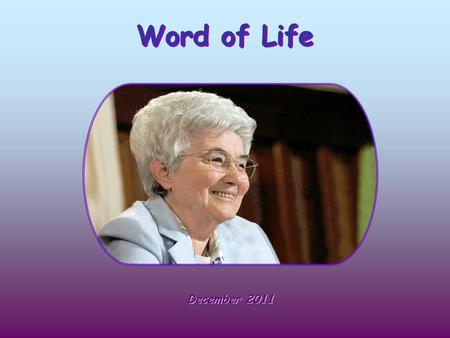Word of Life Word of Life December 2011 December 2011.
