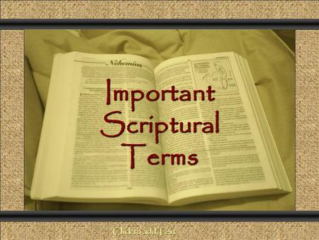 Important Scriptural Terms Comunicación y Gerencia Click to add Text.