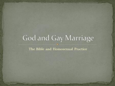 The Bible and Homosexual Practice. Jesus does not address homosexual practice directly in any part of the Scriptures, with the possible exception of Rev.