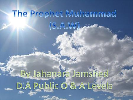 He is the last Prophet of Allah Almighty, He is the Seal of Prophets.