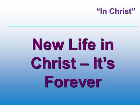 New Life in Christ – It's Forever