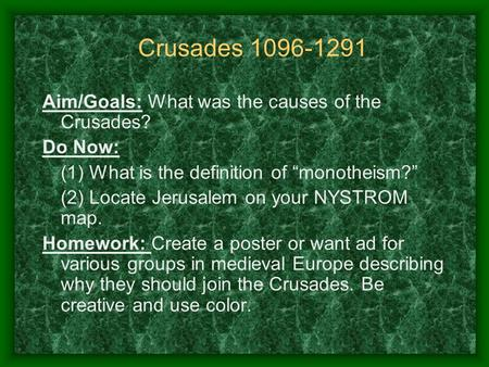 Crusades Aim/Goals: What was the causes of the Crusades?