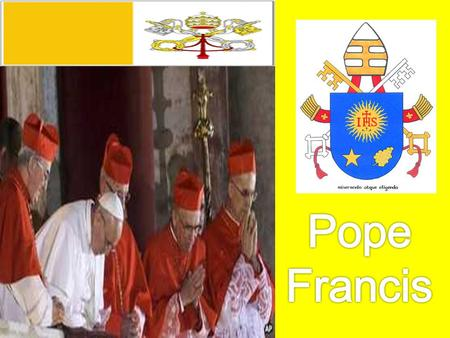 """Habemus papam! (We have a pope) 13 th March 2013."