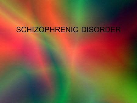 SCHIZOPHRENIC DISORDER. Schizophrenic Disorders – a class of disorders marked by disturbances in thought that spill over to affect perceptual, social,