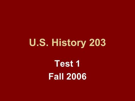 U.S. History 203 Test 1 Fall 2006. Chapter 15 Question 01 Where did draft riots occur where Irish immigrants killed at least 1,000 African Americans.