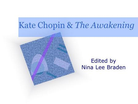 "an analysis of eveline in kate chopins the awakening Analysis ""the storm"" (1898) kate chopin kate chopin was not interested in the immoral in there is of course a fundamental female protest in the awakening."