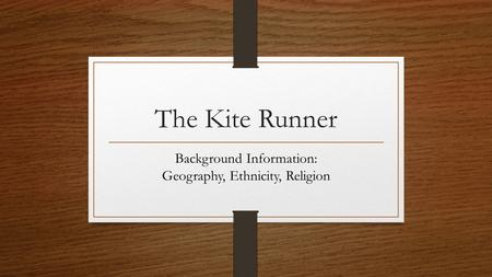 the kite runner context ppt  the kite runner background information geography ethnicity religion