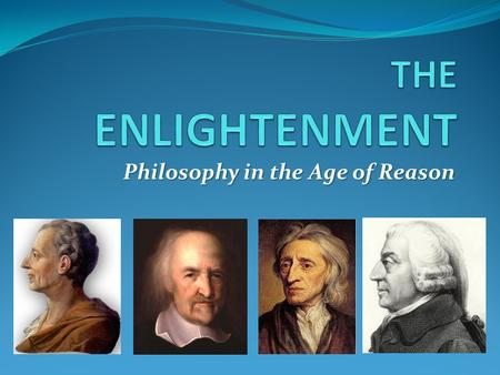 Philosophy in the Age of Reason. The Scientific Revolution The Scientific Revolution took place in Europe between the 17 th and 18 th centuries. Natural.