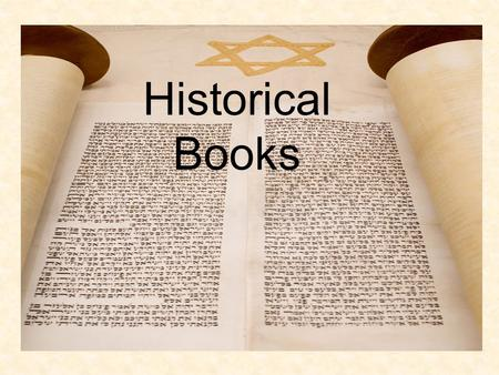 Historical Books. The sixteen historical books of the bible tell the story of God at work in the history of ancient Israel from the settlement of Canaan.