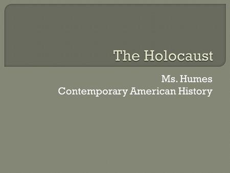 Ms. Humes Contemporary American History
