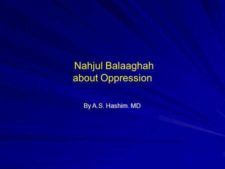 Nahjul Balaaghah about Oppression By A.S. Hashim. MD.