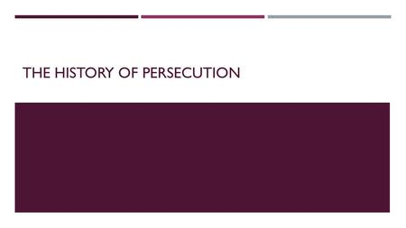 THE HISTORY OF PERSECUTION. INTRODUCTION  We will consider the meaning and occurrence of the relevant family of Greek words.  We will note instances.