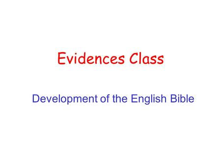 Evidences Class Development of the English Bible.