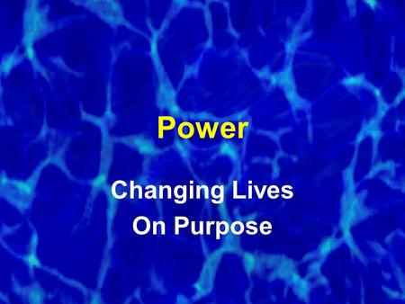Power Changing Lives On Purpose. The P 4 Plan Purpose People Passion Power.