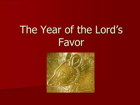 The Year of the Lord's Favor. Where is your fortune? Chinese Belief: Christian Belief: $=?