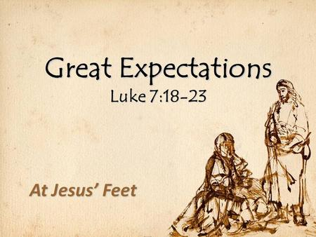 Great Expectations Luke 7:18-23