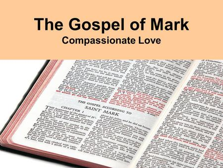 The Gospel of Mark Compassionate Love. Mark 1:40-45 And a leper came to Jesus, beseeching (begging) Him and falling on his knees before Him, and saying,