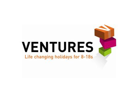 Ventures are fun, safe and life-changing holidays for 8-18s.