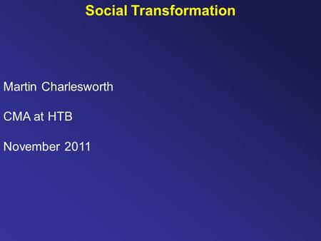 Martin Charlesworth CMA at HTB November 2011 Social Transformation.