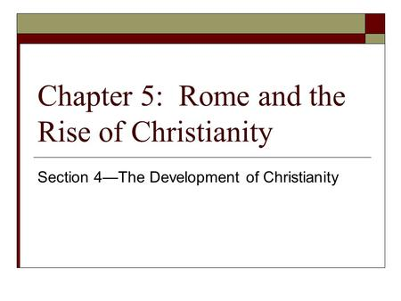 Chapter 5: Rome and the Rise of Christianity