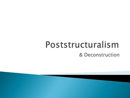 poststructuralism deconstruction and postmodernism essay Poststructuralism, deconstruction and postmodernism essay by noone, january 2005 download word file prior to poststructuralism or deconstruction.