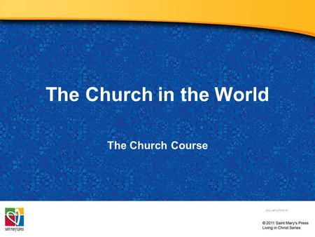The Church in the World The Church Course Document # TX001511.