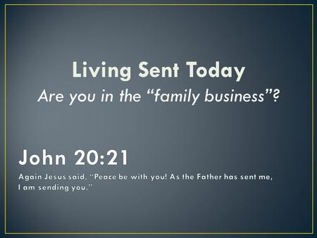 "Living Sent Today Are you in the ""family business""?"