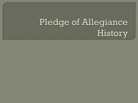 The Pledge of Allegiance, attributed to socialist editor and clergyman Francis Bellamy.