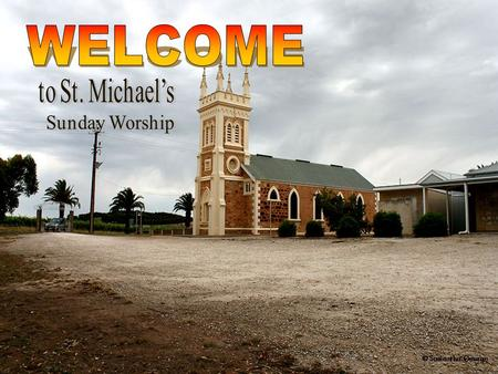 WELCOME to St. Michael's Sunday Worship.