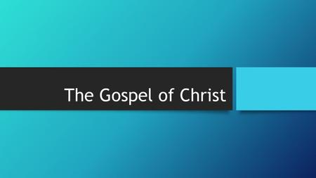 The Gospel of Christ. Introduction In discussing the need for evangelism, we should understand the terminology of Sacred Scripture, and also recognize.