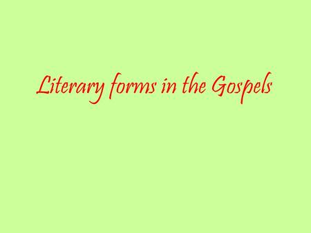 Literary forms in the Gospels. Narratives… 'A narrative text tells an imaginative story although some narratives may be based on fact.' First Steps Purpose.